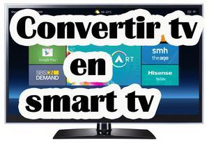 Convierta su televisor en smart tv