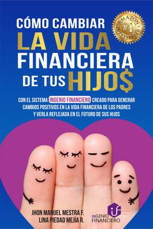 Libro nuevo Como cambiar la vida financiera de tus hijos