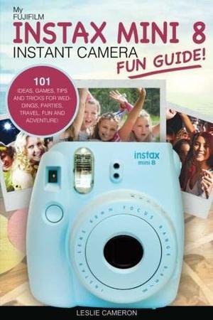 Mi Fujifilm Instax Mini 8 Guía De La Cámara