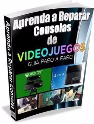 Manual De Reparacion De Consolas De Videojuegos