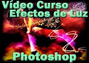 Aprende como hacer efectos de luz con Adobe Photoshop CS6