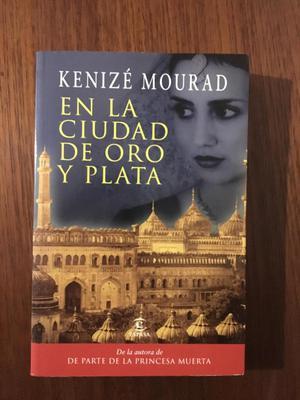 Libro En la Ciudad de Oro y Plata de Kenize Mourad