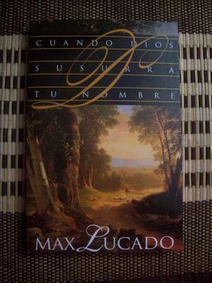CUANDO DIOS SUSURRA TU NOMBRE – MAX LUCADO