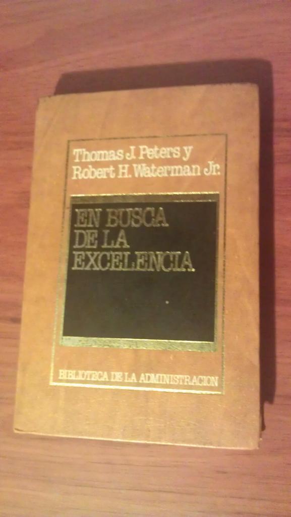 En Busca De La Excelencia. Peters Y Waterman.