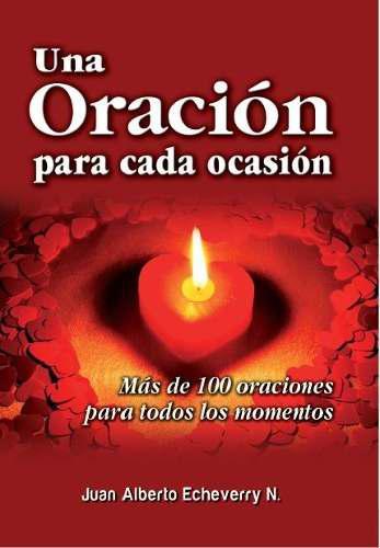 Una Oración Para Cada Ocasión - Juan Alberto Echeverry