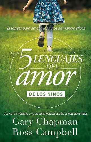 Los Cinco Lenguajes Del Amor De Los Niños Nueva Edición,