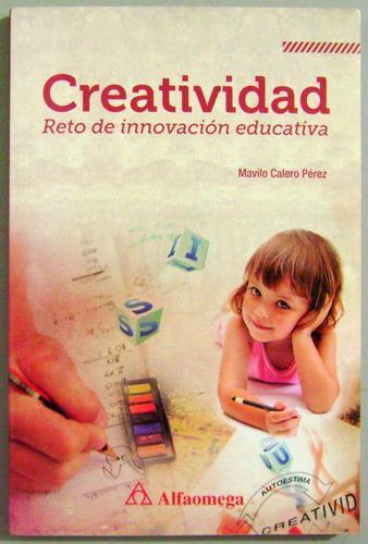 Creatividad Reto De Innovación Educativa / Alfaomega