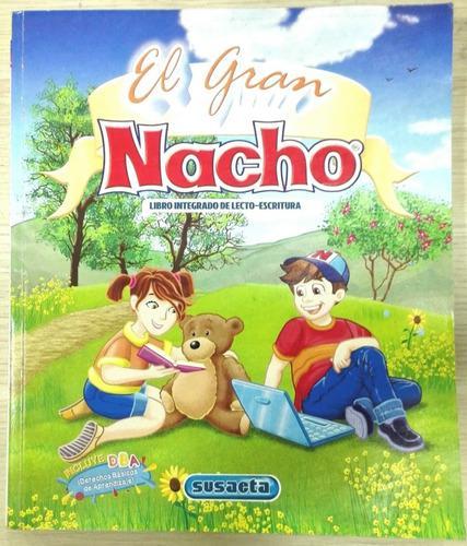 Libro El Gran Nacho Integrado De Lecto-escritura 288 Paginas