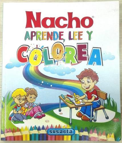 Libro Nacho Aprende, Lee Y Colorea Susaeta Niños 192