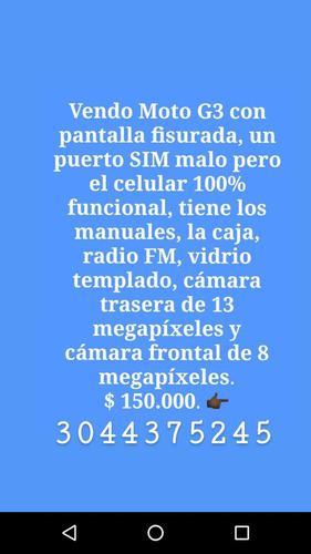 Moto G3 Con Pantalla Fisurada.